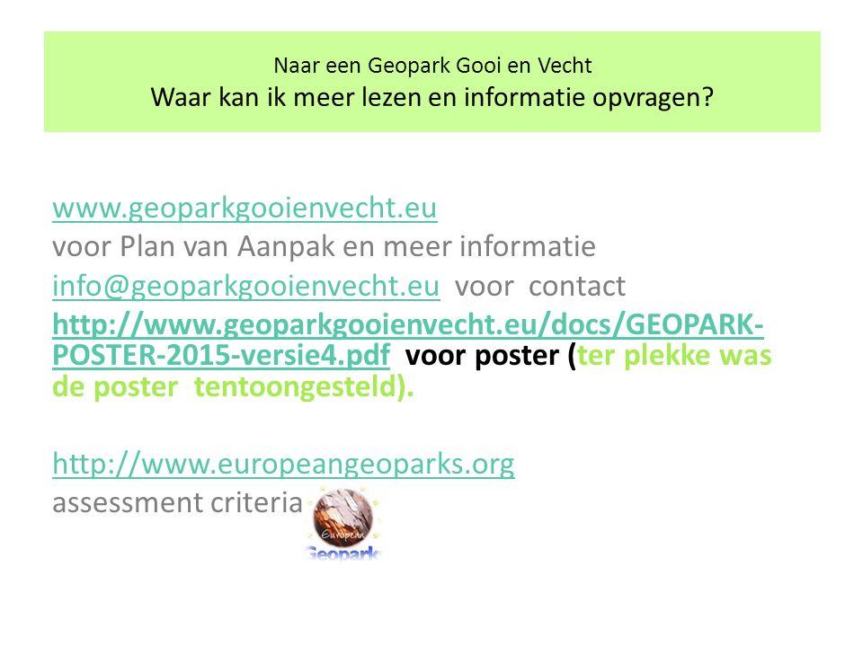 Naar een Geopark Gooi en Vecht Waar kan ik meer lezen en informatie opvragen.