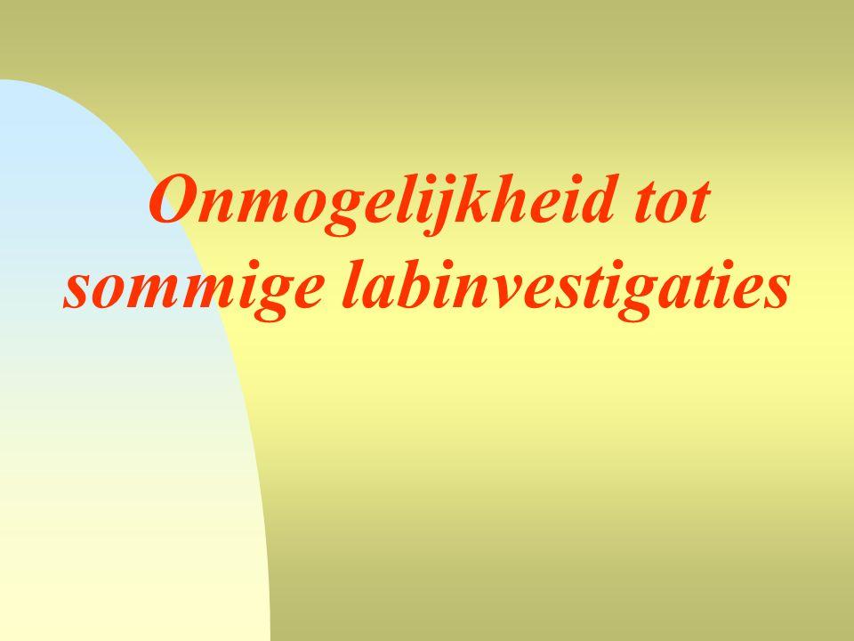 Onmogelijkheid tot sommige labinvestigaties