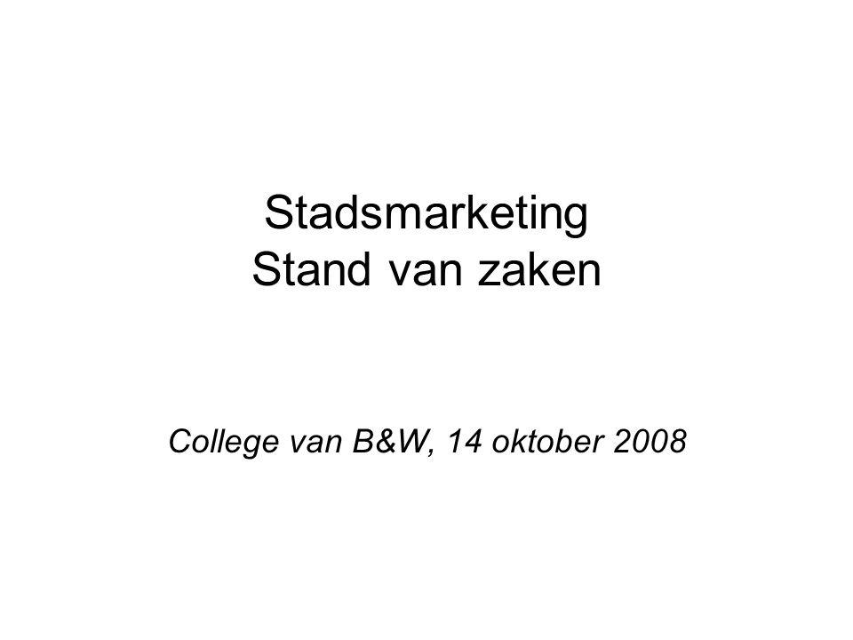 Stadsmarketing Stand van zaken College van B&W, 14 oktober 2008