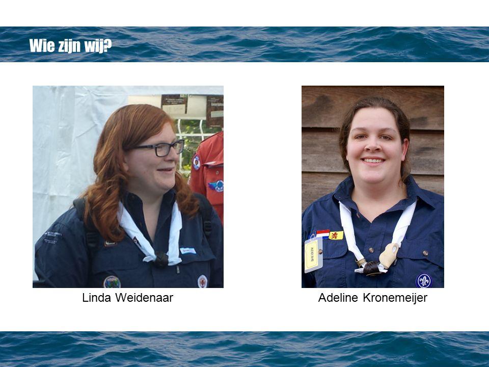 Wie zijn wij Linda WeidenaarAdeline Kronemeijer