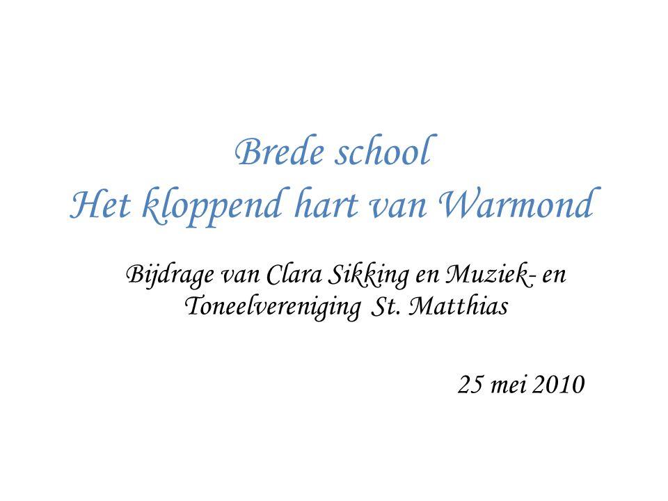 Brede school Het kloppend hart van Warmond Bijdrage van Clara Sikking en Muziek- en Toneelvereniging St.
