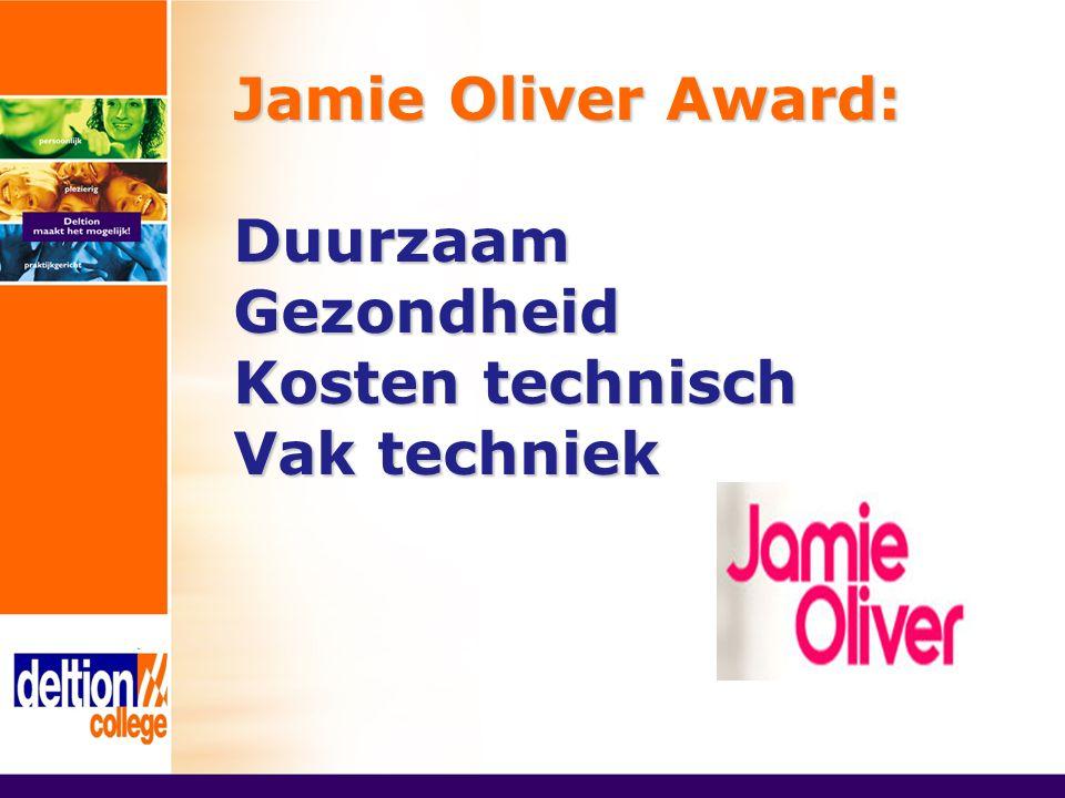 Jamie Oliver Award: DuurzaamGezondheid Kosten technisch Vak techniek