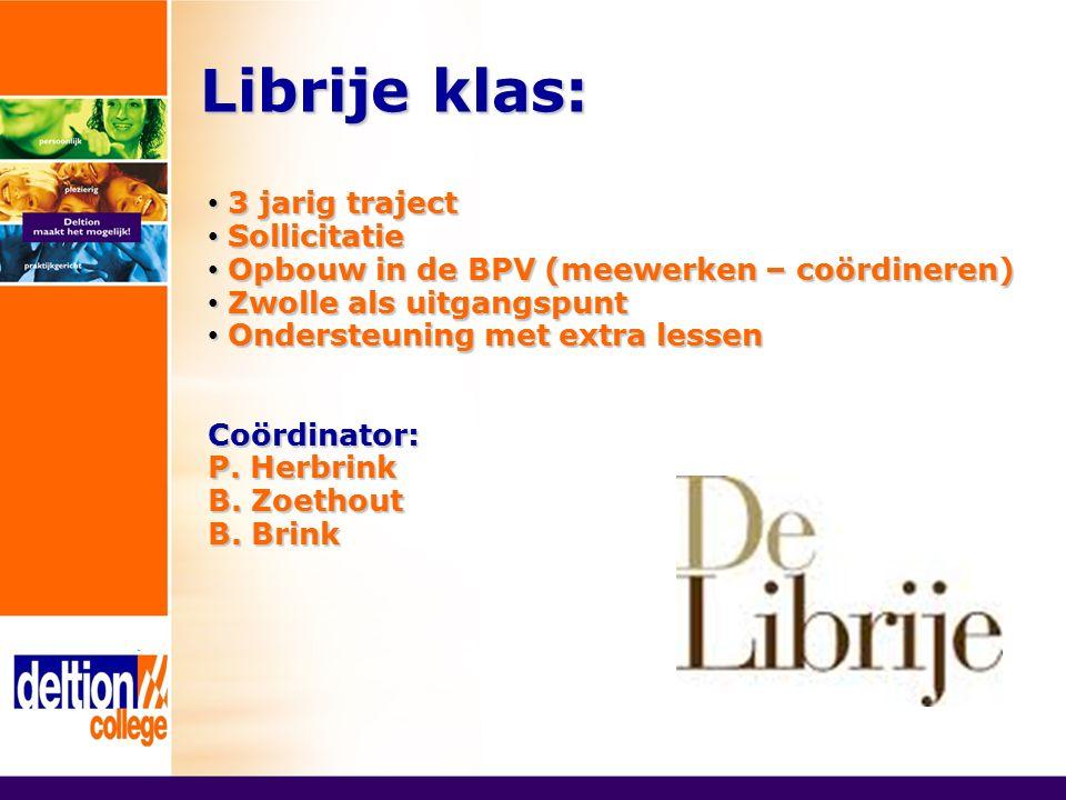 Librije klas: 3 jarig traject 3 jarig traject Sollicitatie Sollicitatie Opbouw in de BPV (meewerken – coördineren) Opbouw in de BPV (meewerken – coörd