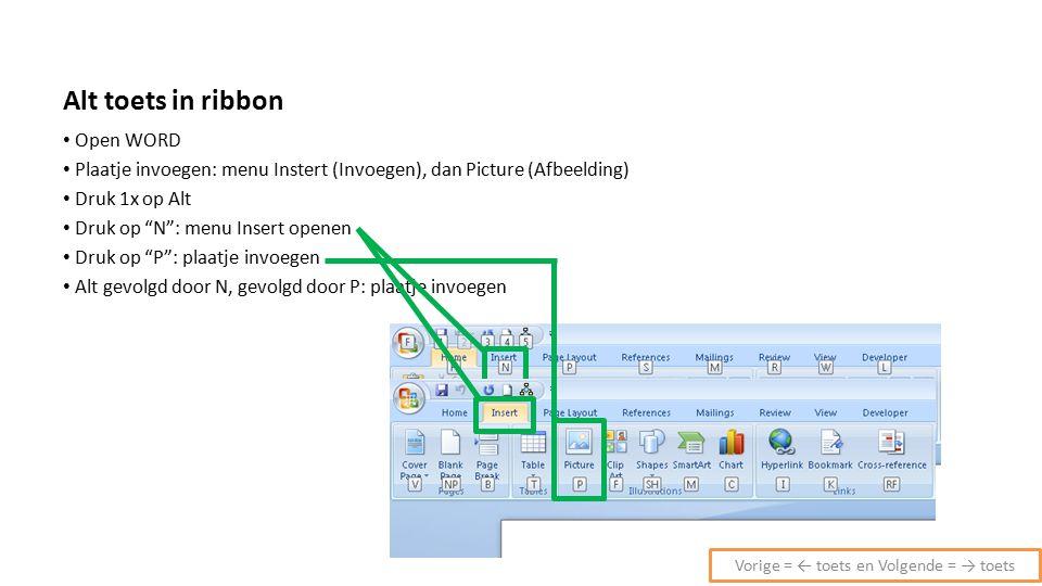 """Alt toets in ribbon Open WORD Plaatje invoegen: menu Instert (Invoegen), dan Picture (Afbeelding) Druk 1x op Alt Druk op """"N"""": menu Insert openen Druk"""