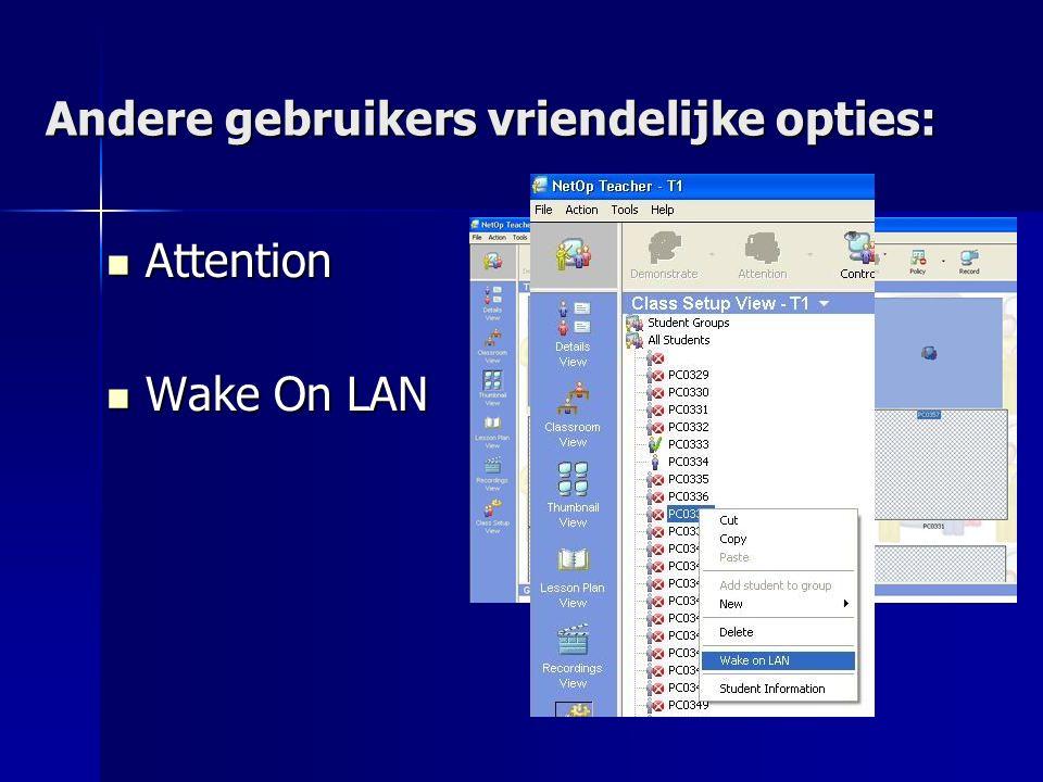 Andere gebruikers vriendelijke opties: Attention Attention Wake On LAN Wake On LAN
