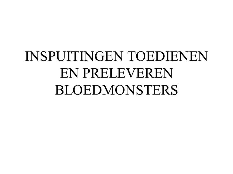 INSPUITINGEN TOEDIENEN EN PRELEVEREN BLOEDMONSTERS
