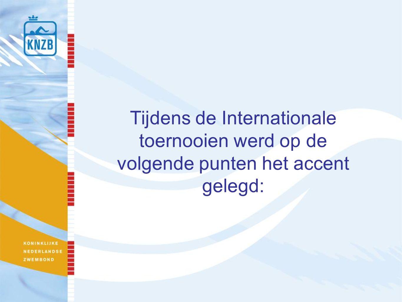 Tijdens de Internationale toernooien werd op de volgende punten het accent gelegd: