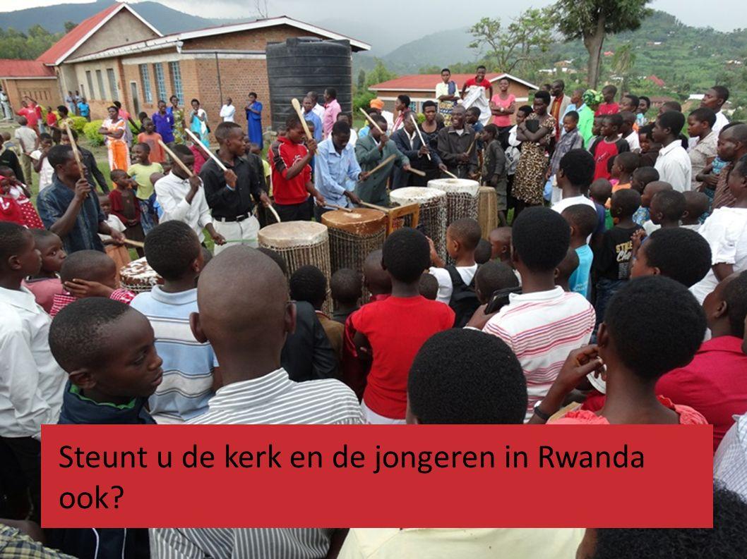 Steunt u de kerk en de jongeren in Rwanda ook?