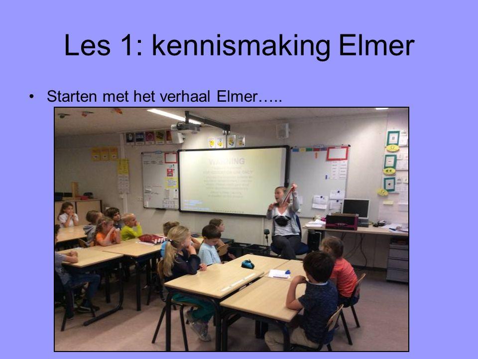 Les 1: kennismaking Elmer Starten met het verhaal Elmer…..