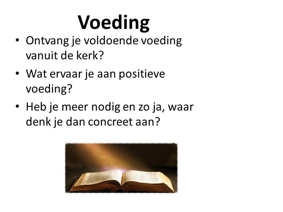Veel reacties: voldoende voeding.Uit prediking Uit Bijbelstudieavonden, ….