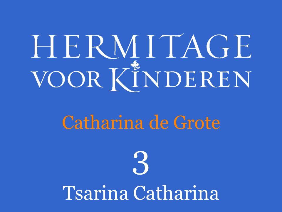 3 Tsarina Catharina Catharina de Grote