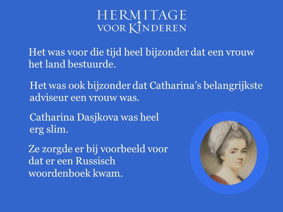 Het was voor die tijd heel bijzonder dat een vrouw het land bestuurde. Het was ook bijzonder dat Catharina's belangrijkste adviseur een vrouw was. Cat