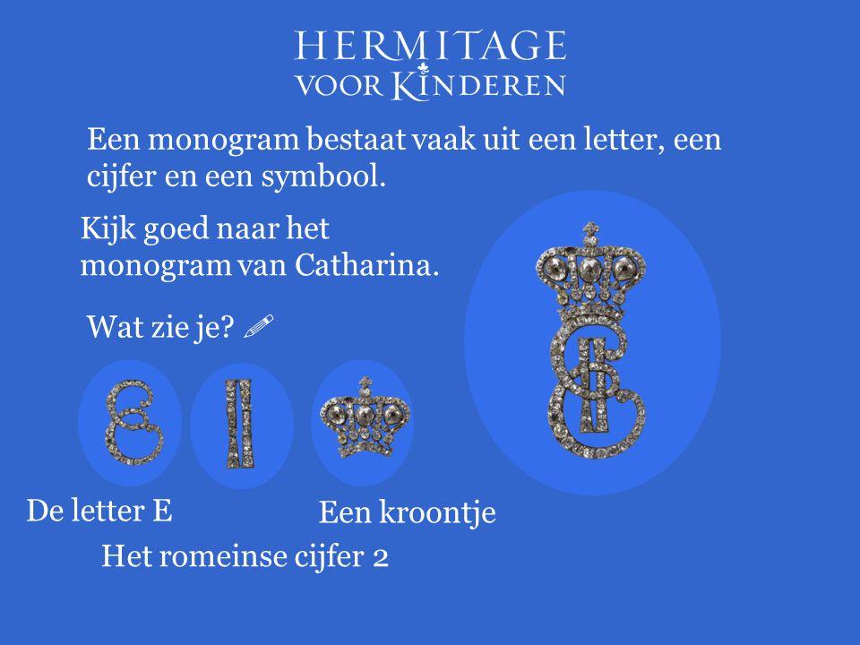 Een monogram bestaat vaak uit een letter, een cijfer en een symbool. Kijk goed naar het monogram van Catharina. Wat zie je?  De letter E Het romeinse