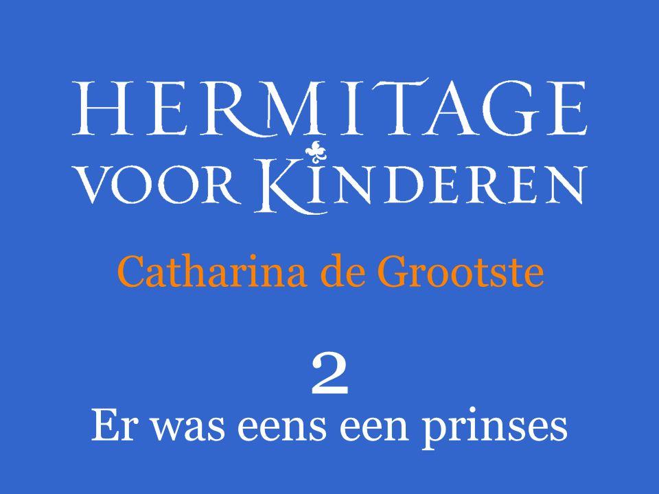 2 Er was eens een prinses Catharina de Grootste