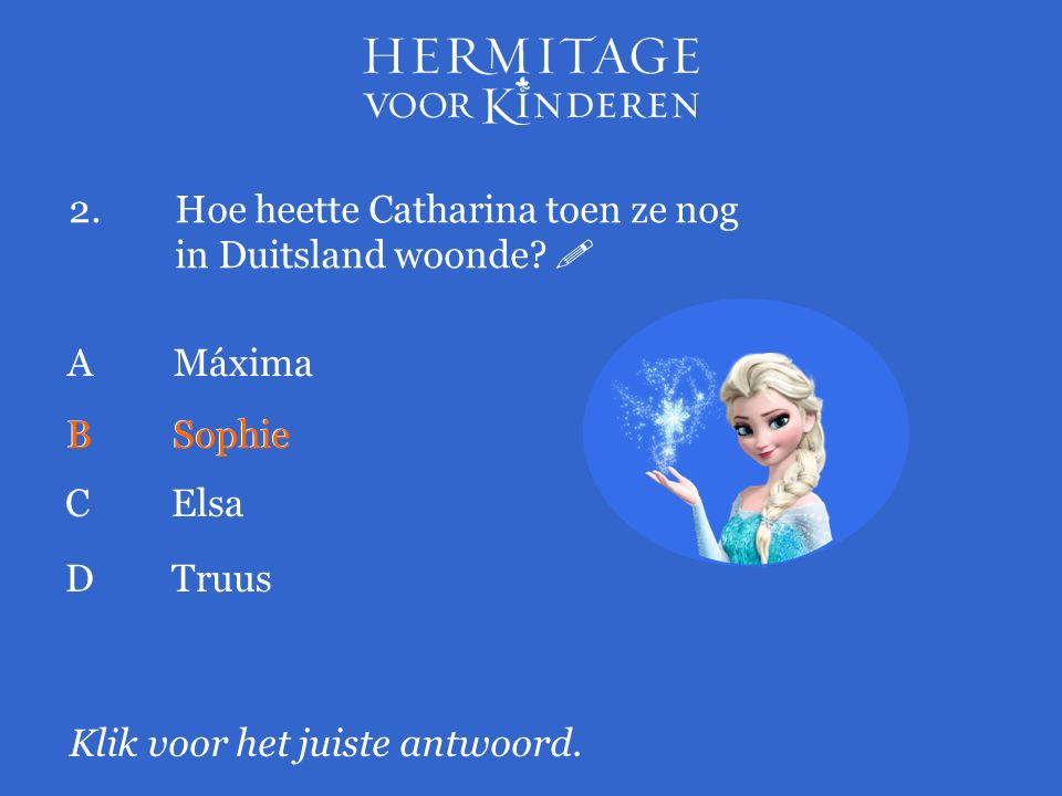 2.Hoe heette Catharina toen ze nog in Duitsland woonde.