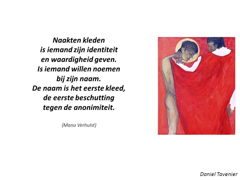 Daniel Tavenier Naakten kleden is iemand zijn identiteit en waardigheid geven.