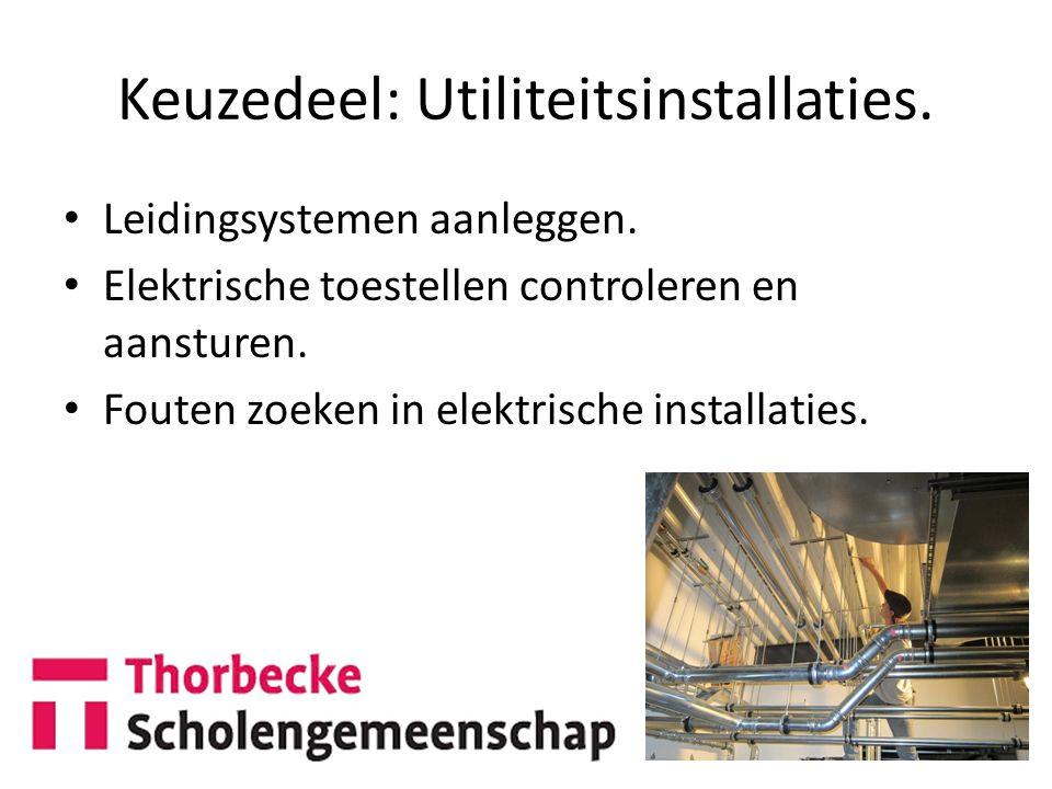 Keuzedeel: Utiliteitsinstallaties.Leidingsystemen aanleggen.