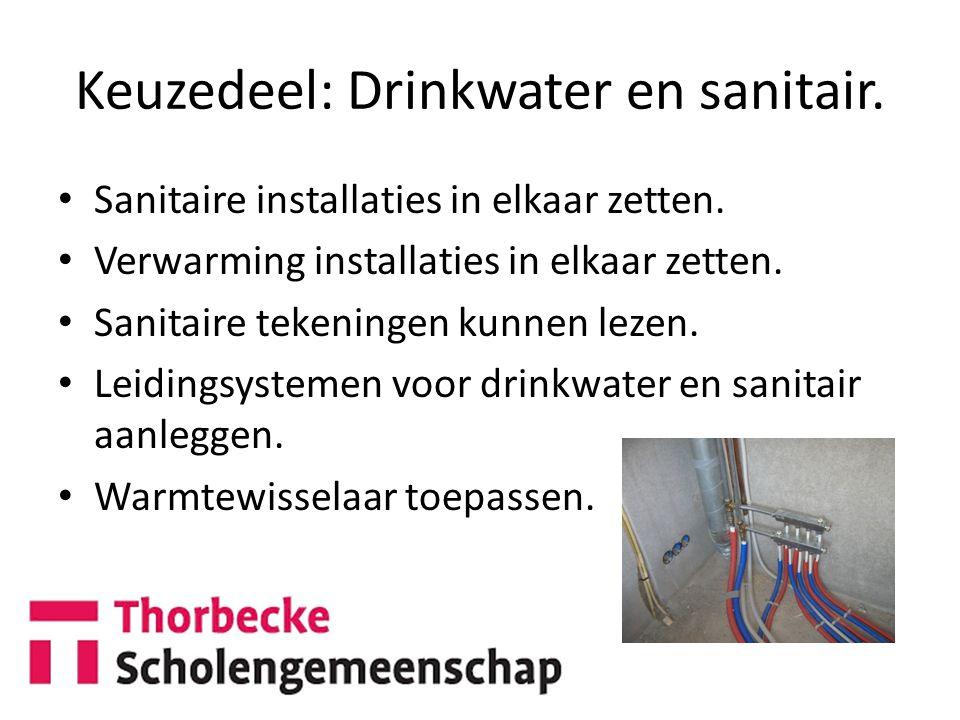 Keuzedeel: Drinkwater en sanitair.Sanitaire installaties in elkaar zetten.