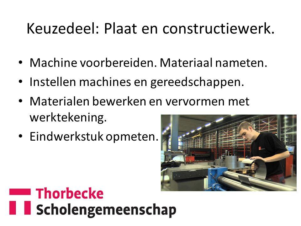 Keuzedeel: Plaat en constructiewerk.Machine voorbereiden.