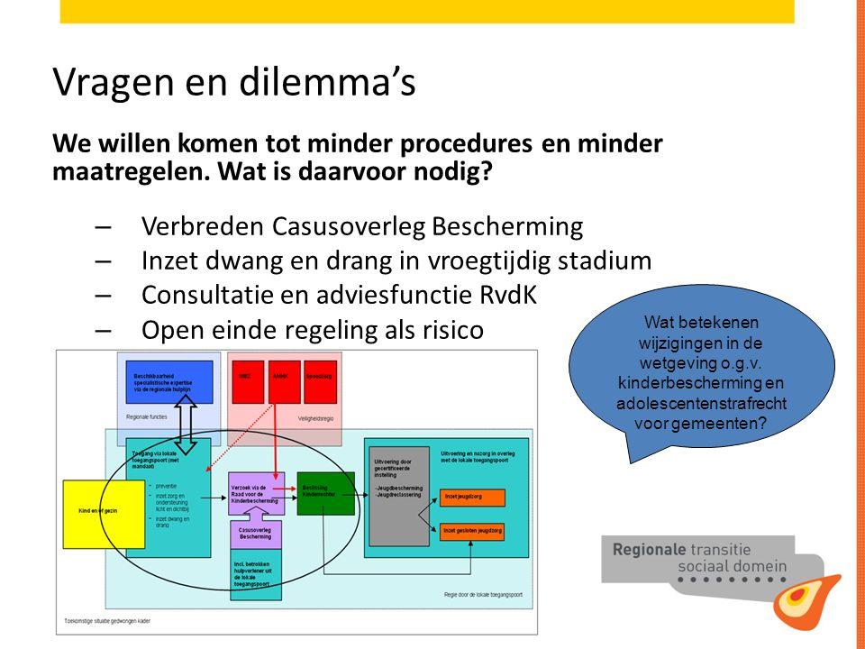Vragen en dilemma's We willen komen tot minder procedures en minder maatregelen.