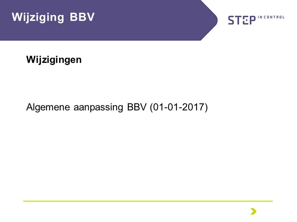 Wijziging BBV Wijzigingen Algemene aanpassing BBV (01-01-2017)