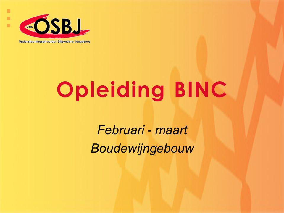 Opleiding BINC Februari - maart Boudewijngebouw