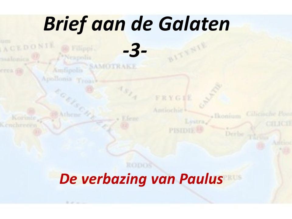 Brief aan de Galaten -3- De verbazing van Paulus