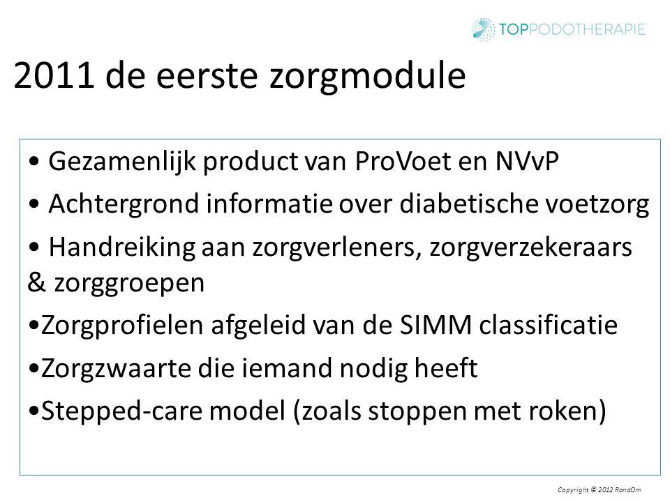 2011 de eerste zorgmodule Gezamenlijk product van ProVoet en NVvP Achtergrond informatie over diabetische voetzorg Handreiking aan zorgverleners, zorg