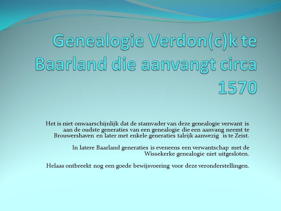 Het is niet onwaarschijnlijk dat de stamvader van deze genealogie verwant is aan de oudste generaties van een genealogie die een aanvang neemt te Brouwershaven en later met enkele generaties talrijk aanwezig is te Zeist.