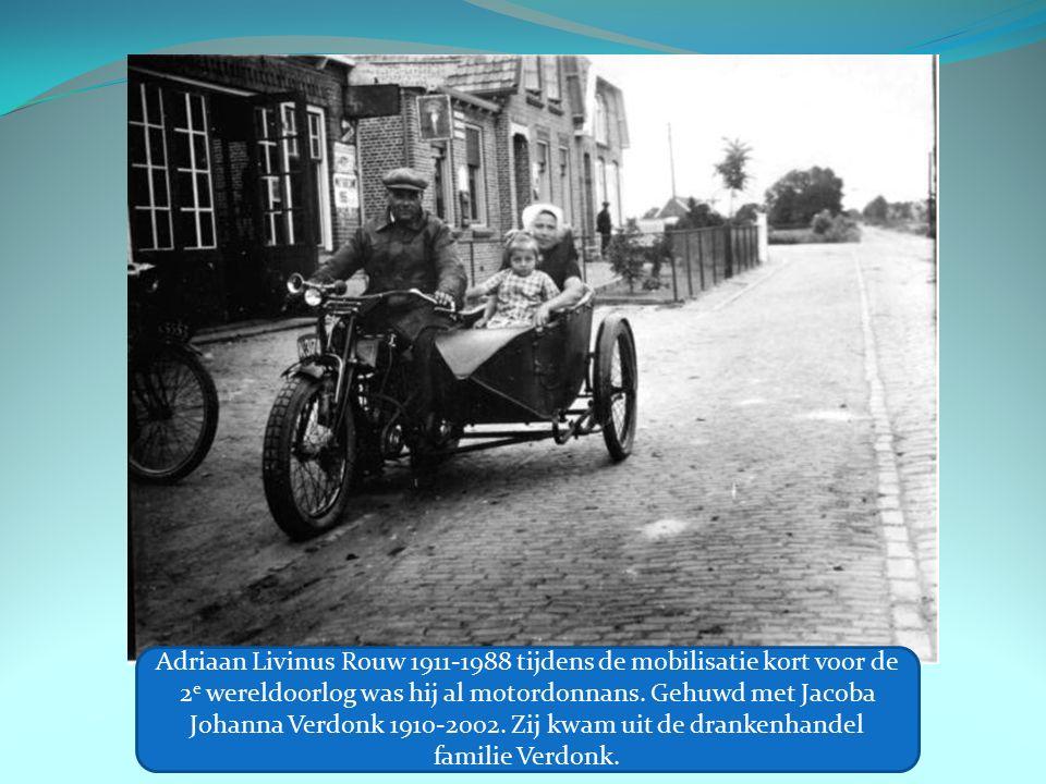 Adriaan Livinus Rouw 1911-1988 tijdens de mobilisatie kort voor de 2 e wereldoorlog was hij al motordonnans. Gehuwd met Jacoba Johanna Verdonk 1910-20
