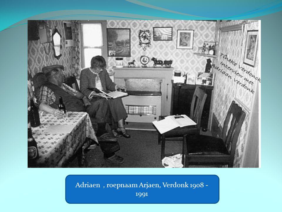 Adriaen, roepnaam Arjaen, Verdonk 1908 - 1991