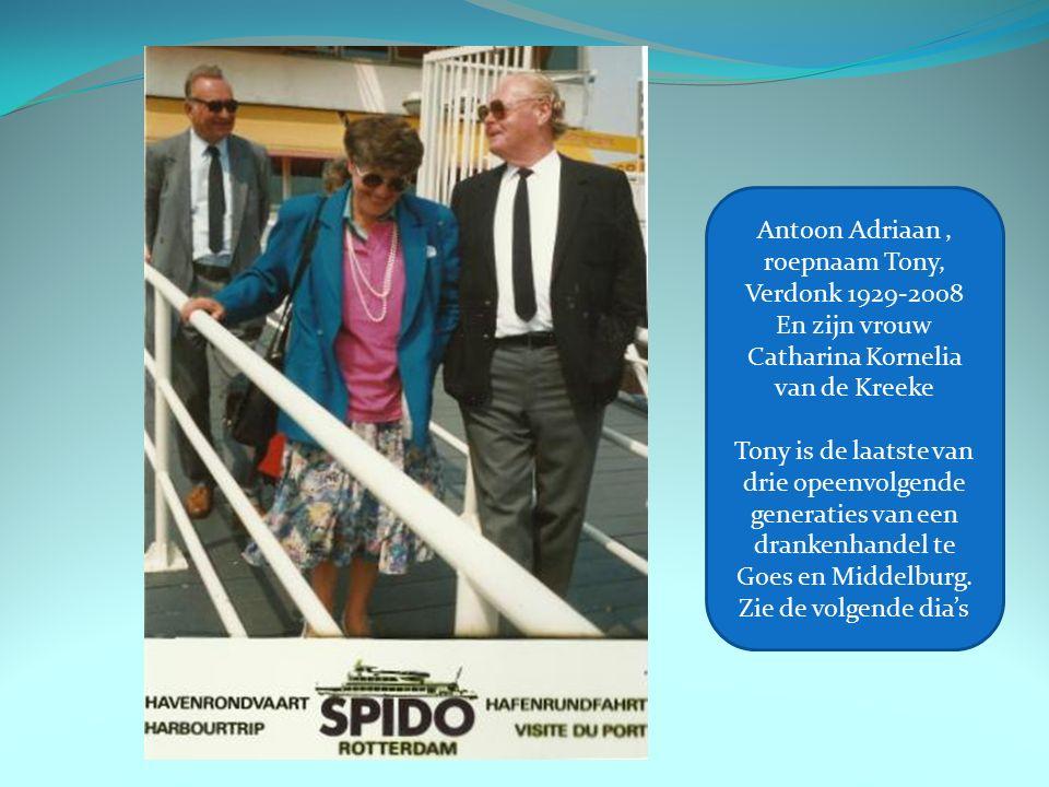 Antoon Adriaan, roepnaam Tony, Verdonk 1929-2008 En zijn vrouw Catharina Kornelia van de Kreeke Tony is de laatste van drie opeenvolgende generaties v