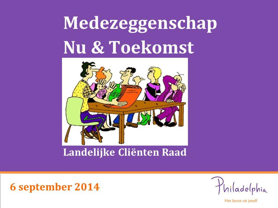 Medezeggenschap Nu & Toekomst Landelijke Cliënten Raad 6 september 2014