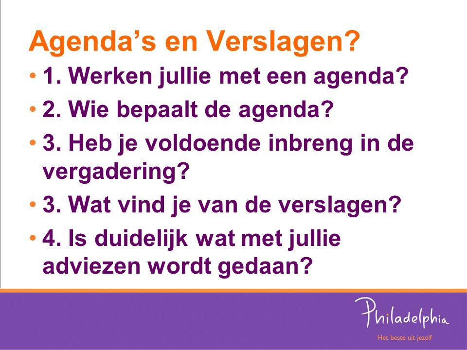Agenda's en Verslagen. 1. Werken jullie met een agenda.