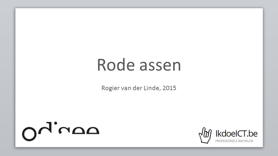 RODE ASSEN – IDENTIFICATIE 12 http://www.slideshare.net/idaiskald/core-model-thinking-at-the-norwegian-cancer- society-responsive-day-out-brighton-june-27th overzicht van alle business- en gebruikersdoelstellingen