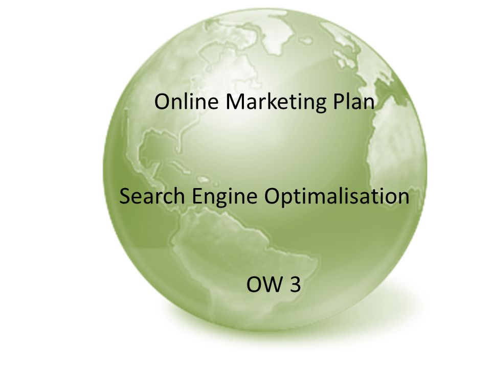 Online Marketing Plan Search Engine Optimalisation OW 3
