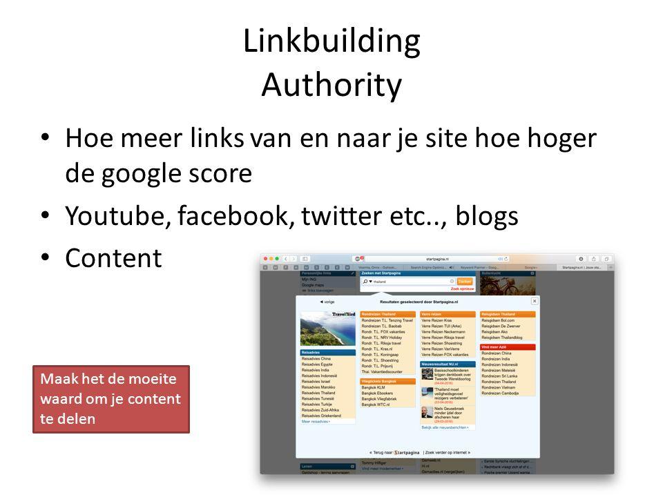 Linkbuilding Authority Hoe meer links van en naar je site hoe hoger de google score Youtube, facebook, twitter etc.., blogs Content Maak het de moeite waard om je content te delen