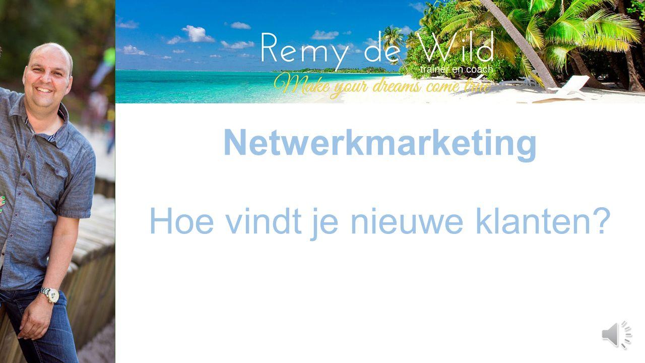 Netwerkmarketing Hoe vindt je nieuwe klanten?