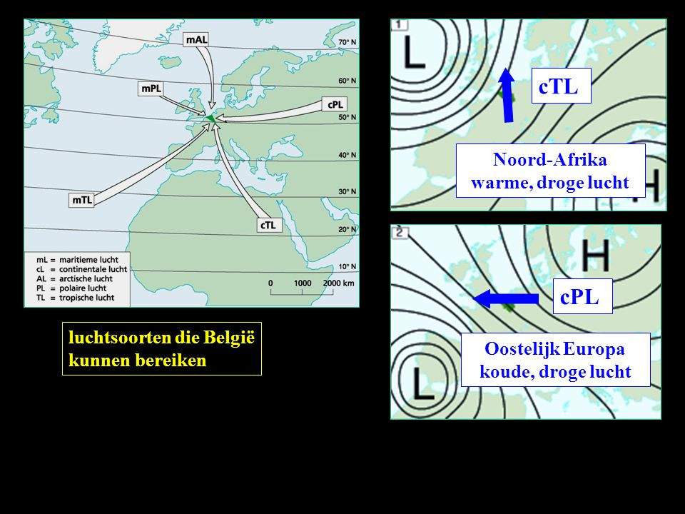 luchtsoorten die België kunnen bereiken cTL Noord-Afrika warme, droge lucht cPL Oostelijk Europa koude, droge lucht