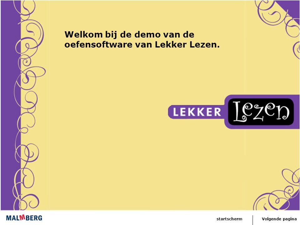 Volgende paginastartschermVolgende paginastartscherm Welkom bij de demo van de oefensoftware van Lekker Lezen.