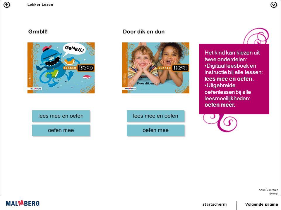 Volgende paginastartscherm Het kind kan kiezen uit twee onderdelen: Digitaal leesboek en instructie bij alle lessen: lees mee en oefen.