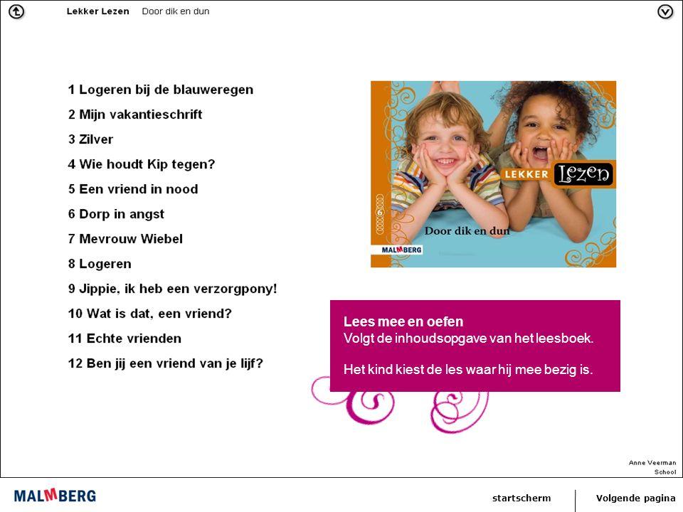 Volgende paginastartscherm In de laatste lessen van ieder thema kan het kind met zijn eigen moeilijke woorden oefenen.