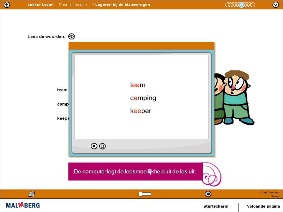 Volgende paginastartscherm Daarna oefent het kind ermee; de uitleg wordt herhaald als het nodig is.