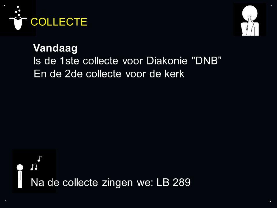.... COLLECTE Vandaag Is de 1ste collecte voor Diakonie