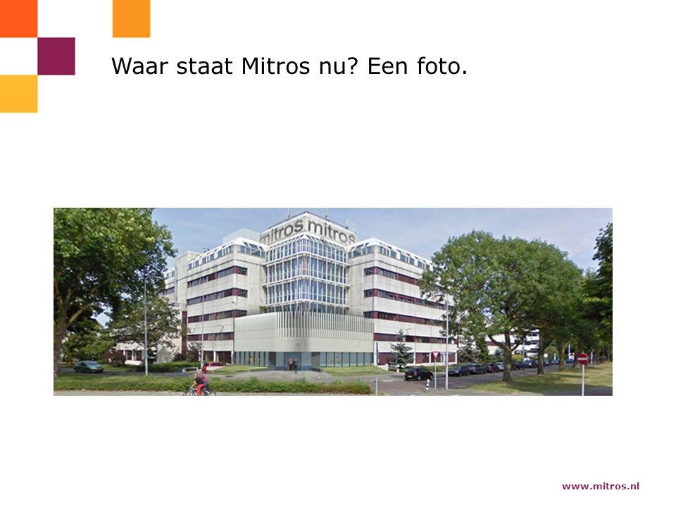 www.mitros.nl Waar staat Mitros nu Een foto.