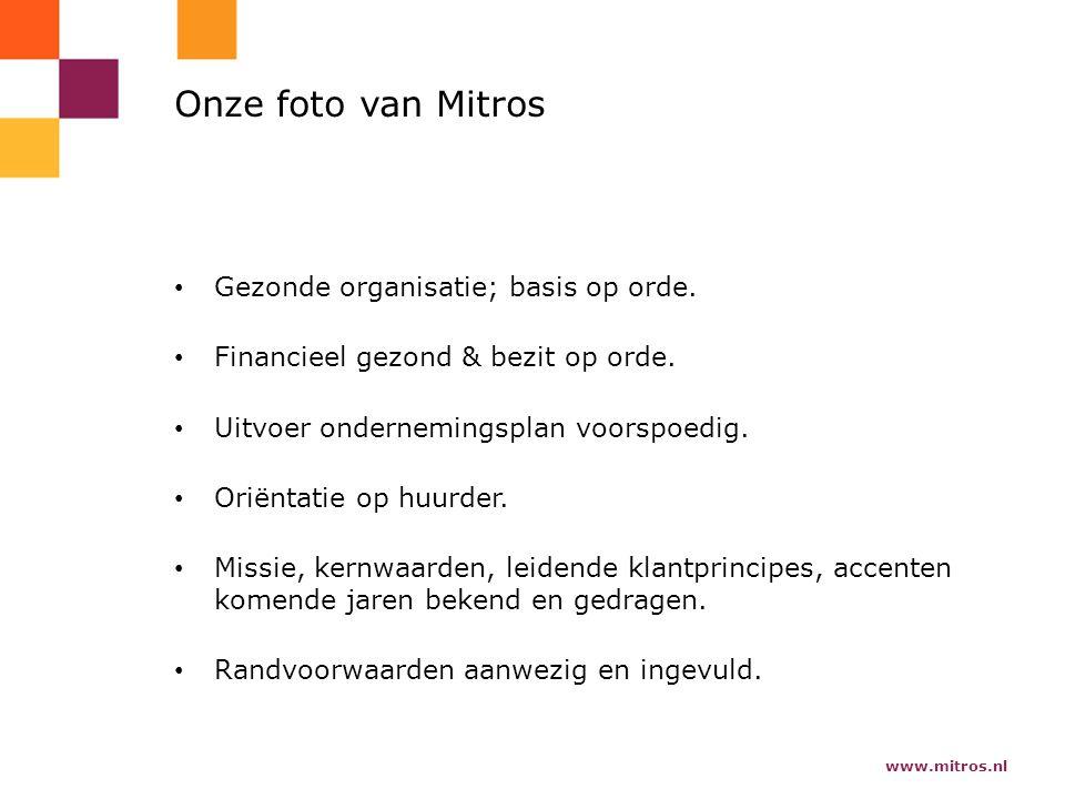 www.mitros.nl Onze foto van Mitros Gezonde organisatie; basis op orde.