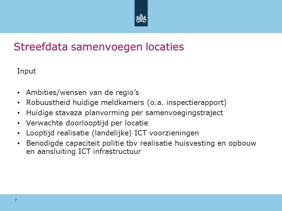 Streefdata samenvoegen locaties 7 Ambities/wensen van de regio's Robuustheid huidige meldkamers (o.a.