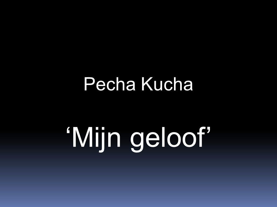 Pecha Kucha 'Mijn geloof'