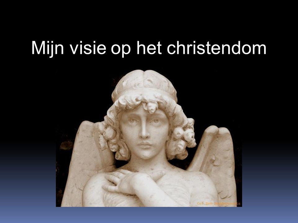 Mijn visie op het christendom