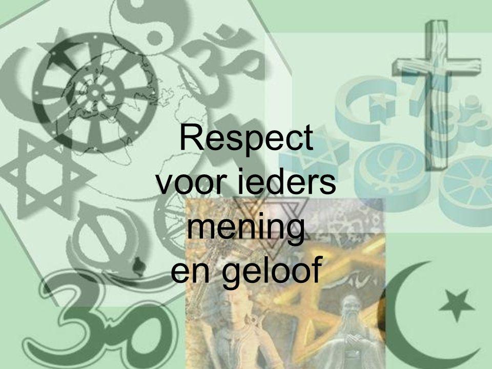 Respect voor ieders mening en geloof